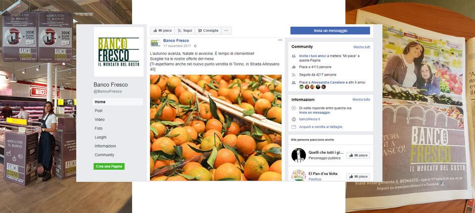 Nei punti vendita come sulla stampa, sul sito e sui social network: ogni canale promuove la qualità del cliente del food Banco Fresco.